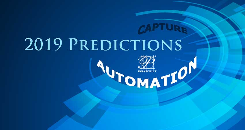 2019 Predictions: Three Trends Will Shape Automation - Parascript