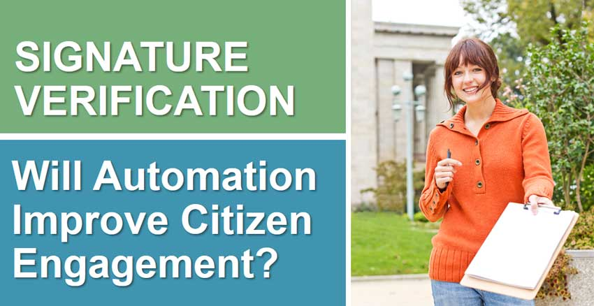 Signature Verification: will automation improve citizen engagement?